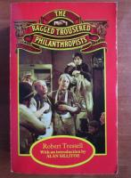 Robert Tressell - The ragged trousered philanthropists