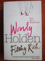 Wendy Holden - Filthy rich