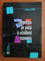 Stelian Stancu - Competitia pe piata si echilibrul economic
