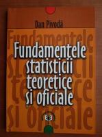 Dan Pivoda - Fundamentele statisticii teoretice si oficiale