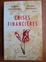 Jacques Gravereau - Crises Financieres