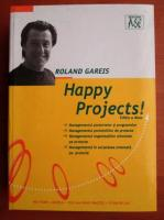 Roland Gareis - Happy Projects!