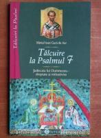 Sfantul Ioan Gura de Aur - Talcuire la Psalmul 7