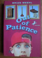 Brian Meehl - Out of patience