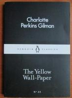 Charlotte Perkins Gilman - The wellow wall paper