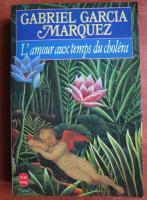 Gabriel Garcia Marquez - L`amour aux temps du cholera