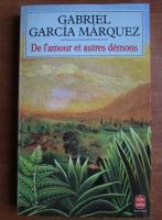 Gabriel Garcia Marquez - De l`amour et autres demons
