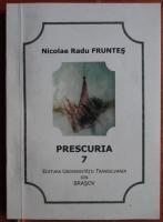 Nicolae Radu Fruntes - Prescuria (volumul 7)