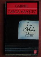 Gabriel Garcia Marquez - La mala hora