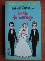 Madeleine Wickham - Drole de mariage