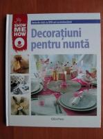 Alina Dragomir - Show me how. Decoratiuni pentru nunta