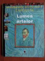 Claude Naudin - Enciclopedia pentru tineri Larousse. Lumea artelor
