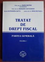 Radu Bufan - Tratat de drept fiscal. Partea generala (volumul 1)