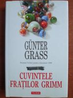 Gunter Grass - Cuvintele fratilor Grimm
