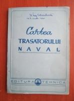 Nicolae Hazan - Cartea trasatorului naval