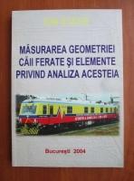 Ion Stafie - Masurarea geometriei caii ferate si elemente privind analiza acesteia