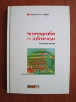 Alexandrina Mihai - Termografia in infrarosu. Fundamente