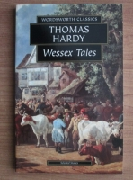 Thomas Hardy - Wessex Tales