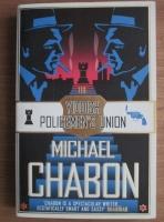 Michael Chabon - The Yiddish Policemen's Union