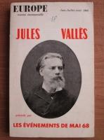 Europe - revue mensuelle. Jules Valles precede par les evenements de mai '68