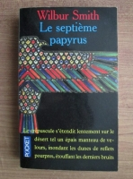 Wylbur Smith - Le septieme papyrus