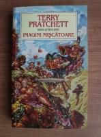 Terry Pratchett - Imagini miscatoare (seria Lumea Disc)