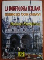 Mariana Sandulescu - La morfologia italiana. Esercizi con chiavi