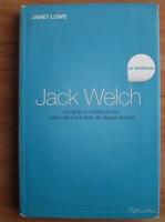 Janet Lowe - Jack Welch se destainuie. Iscusinta si intelepciunea celui mai mare lider de afaceri al lumii
