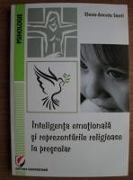 Elena-Ancuta Santi - Inteligenta emotionala si reprezentarile religioase la prescolar