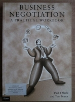 Paul T. Steele - Business negotiation. A practical workbook
