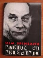 Anticariat: Ulm Spineanu - Pariul cu tranzitia