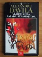 Alexandru Davila - Vlaicu-Voda. Balada stramosilor