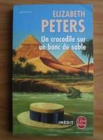 Elizabeth Peters - Un crocodile sur un banc de sable