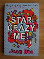 Jean Ure - Star crazy me!