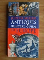 Caroline Ball - Judith Miller antiques hunters guide to Europe