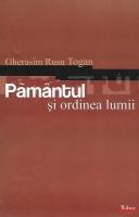 Gherasim Rusu Togan - Pamantul si ordinea lumii