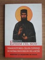 L. S. Desartovici - Sfantul Efrem cel Nou, tamaduitorul celor cuprinsi de patima drogurilor ori a betiei. Marturii si rugaciuni de folos