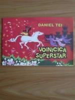Anticariat: Daniel Tei - Voinicica superstar