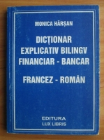 Anticariat: Monica Harsan - Dictionar explicativ bilingv financiar-bancar francez-roman