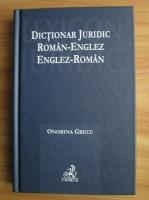 Onorina Grecu - Dictionar juridic roman-englez, englez-roman