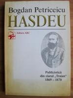 comperta: Bogdan Petriceicu Hasdeu - Publicistica din ziarul Traian 1869-1870