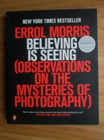 Errol Morris - Believing is seeing (Observations on the mysteries of photography)