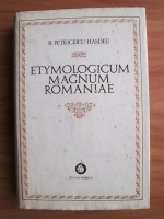 Bogdan Petriceicu Hasdeu - Etymologicum Magnum Romanie (volumul 2)