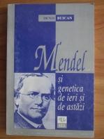 Denis Buican - Mendel si genetica de ieri si de astazi