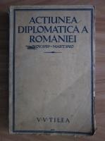 V. V. Tilea - Actiunea diplomatica a Romaniei (1925)