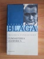 Lucian Blaga - Cunoasterea luciferica