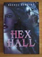 comperta: Rachel Hawkins - Hex Hall