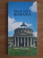 Bine ati venit in Romania