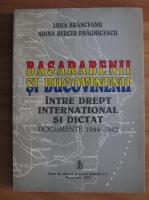 Anticariat: Lidia Branceanu - Basarabenii si Bucovinenii. Intre drept international si dictat