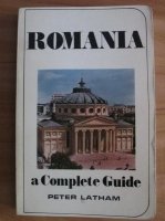 Peter Latham - Romania a Complete Guide